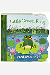Little Green Frog Chunky Lift-a-Flap Board Book (Babies Love) Board book