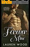 Forever Mine: A Bad Boy Next Door Romance