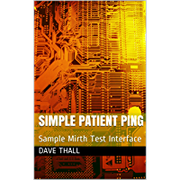 SIMPLE PATIENT PING: Sample Mirth Test Interface (English Edition)