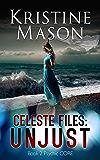 Celeste Files: Unjust (Book 2 Psychic C.O.R.E.)