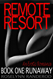 Remote Resort - Book One : RUNAWAY