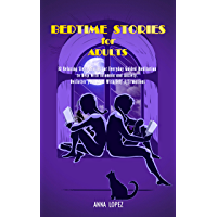 Bedtime Stories for Adults: 32 Relaxing Sleep Stories for Everyday Guided Meditation to Help With Insomnia and Anxiety. Declutter your Mind With Self-Affirmations. (English Edition)