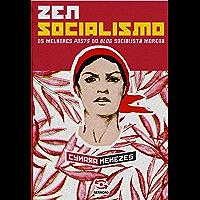 Zen Socialismo: Os melhores posts do blog socialista morena