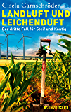 Landluft und Leichenduft: Der dritte Fall für Steif und Kantig (Ein-Steif-und-Kantig-Krimi 3)