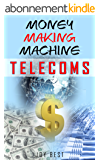 Money Making Machine: Telecoms: Learn how to make money in VOIP (English Edition)