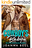 The Cowboy's Baby: A Secret Baby Second Chance Romance (Devlin Brothers Ranch Book 1)