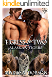 Tigress for Two (Alaskan Tigers Book 3)