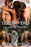 Tigress for Two (Alaskan Tigers Book 3)