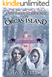 A Mysterious Christmas on Orcas Island (The Samantha Wolf Mysteries Book 6)