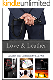 Love & Leather: A Kinky Gay Collection