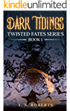 Dark Tidings (Twisted Fates Book 1)