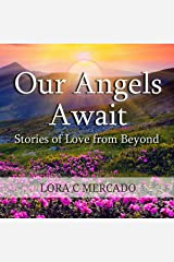 Our Angels Await: Stories of Love from Beyond Audible Audiobook
