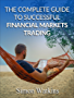 The Complete Guide To Successful Financial Markets Trading