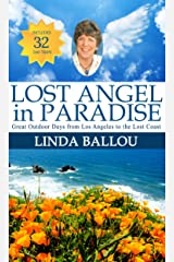 Lost Angel in Paradise: Outdoor Days from L.A. to the Lost Coast of California (Lost Angel Adventures) Kindle Edition