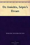 De Amicitia, Scipio's Dream (English Edition)