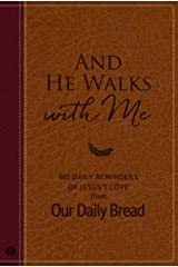 And He Walks with Me: 365 Daily Reminders of Jesus's Love from Our Daily Bread Imitation Leather