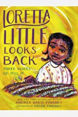 Loretta Little Looks Back: Three Voices Go Tell It Kindle Edition