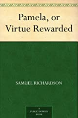 Pamela, or Virtue Rewarded Kindle Edition