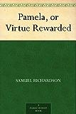 Pamela, or Virtue Rewarded (English Edition)