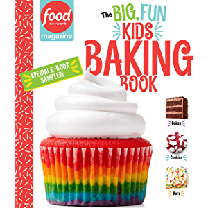 Food Network Magazine The Big, Fun Kids Baking Book Free 14-Recipe Sampler!: 150+ Recipes for Young Bakers