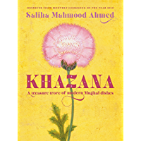 Khazana: An Indo-Persian cookbook with recipes inspired by the Mughals (English Edition)