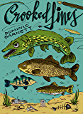 Crooked Lines: A Collection of Fishing Stories