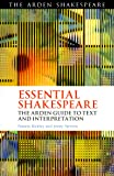 Essential Shakespeare: The Arden Guide to Text and Interpretation (Arden Shakespeare)