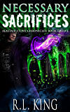 Necessary Sacrifices: A Novel in the Alastair Stone Chronicles