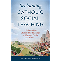 Reclaiming Catholic Social Teaching (English Edition)