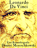 Leonardo da Vinci: Eine Romanbiografie