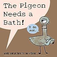 The Pigeon Needs a Bath! (Pigeon (9))