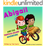 """Books for Kids: """"ABIGAIL AND THE TROPICAL ISLAND ADVENTURE"""" (Teaches your kid to explore the world, Funny, Values eBook, Action & Adventure, Sleep, Preschool, ... (Abigail and the Magical Bicycle Book 4)"""