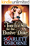 A Touch of Sin for the Elusive Duke: A Steamy Historical Regency Romance Novel