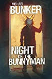 Night of the Bunnyman