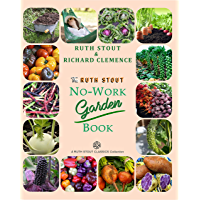 The Ruth Stout No-Work Garden Book (Ruth Stout Classics) (English Edition)