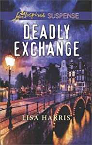Deadly Exchange (Love Inspired Suspense)