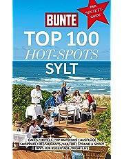 BUNTE Top 100 Hot-Spots Sylt: Reiseführer mit 100 Empfehlungen in 10 Kategorien plus spannenden Geheimtipps der Stars