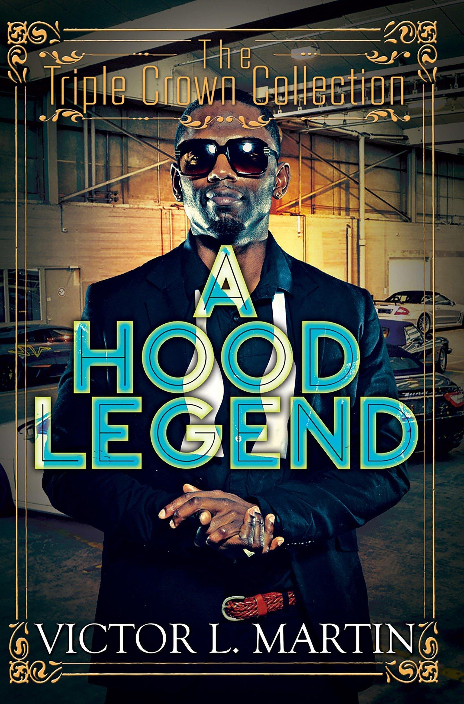 Read Online A Hood Legend: Triple Crown Collection (Menage Unique Legend) pdf epub