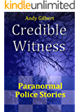 Credible Witness: Paranormal Police Stories