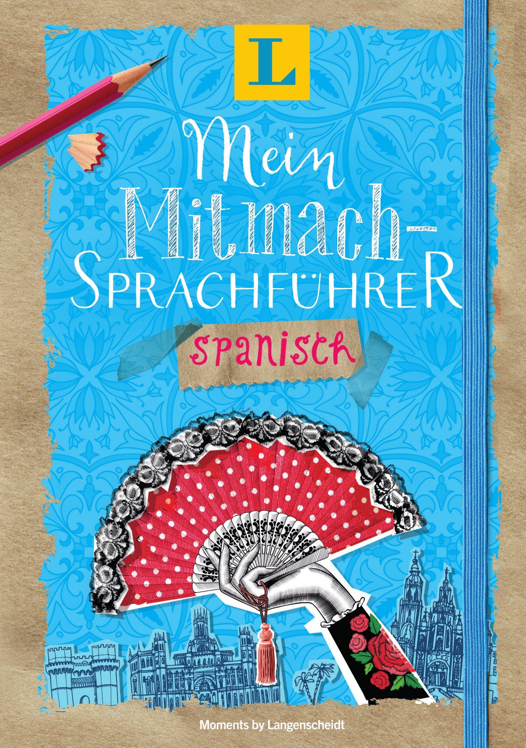 Langenscheidt Mein Mitmach Sprachführer Spanisch   Sprache Kreativ Erleben  Moments By Langenscheidt