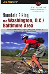 Mountain Biking the Washington, D.C./Baltimore Area, 4th: An Atlas of Northern Virginia, Maryland, and D.C.'s Greatest Off-Road Bicycle Rides (Regional Mountain Biking Series) Paperback
