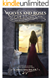 Wolves And Roses (Fairy Tales of the Magicorum Book 1)