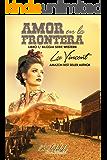 Amor en la Frontera (Western nº 1) (Spanish Edition)