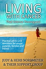Living With Cancer - That Intense Houseguest Kindle Edition