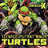 img - for Teenage Mutant Ninja Turtles: Dimension X (Issues) (5 Book Series) book / textbook / text book