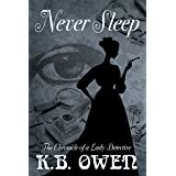 Never Sleep: The Chronicle of a Lady Detective (Chronicles of a Lady Detective Book 1)