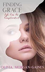 Finding Grace - Life Can Be Complicated (Grace book 1)