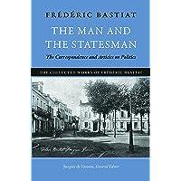 Man & the Statesman: The Correspondence & Articles on Politics: 1