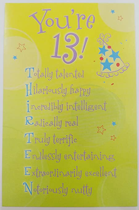 TODAY YOU/'RE 13  HAPPY BIRTHDAY 13th BIRTHDAY CARD