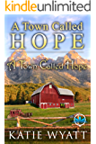 A Town Called Hope (A Town Called Hope Series Book 1)